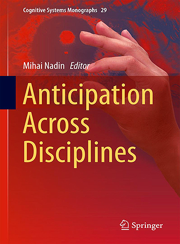 Anticipation Across Disciplines, book by Mihai Nadin