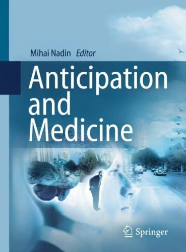 Anticipation and Medicine, edited by Mihai Nadin