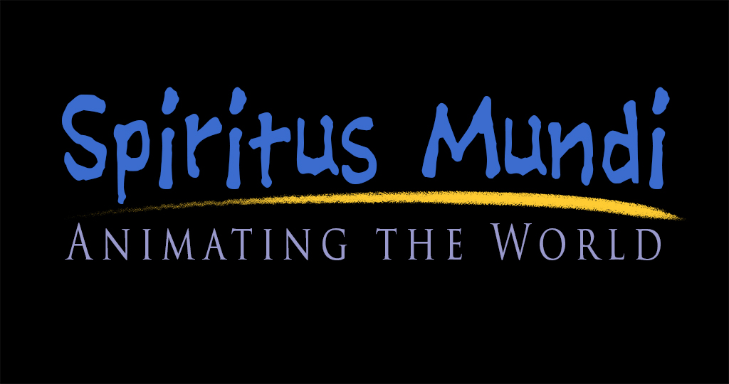 Spiritus Mundi. Animating The World
